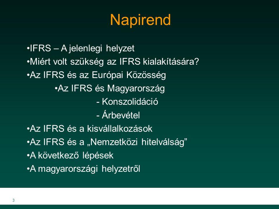 4 IFRS – A jelenlegi helyzet Az IFRS alkalmazását jelenleg 112 országban teszik lehetővé vagy írják elő - 2011-re: Kanada, Kína, Brazília, India és Korea - Határozott lépések az USA-ban és Argentínában Tőkepiacok kulcsszerepe (IOSCO) Nem csak a dinamikusan fejlődő gazdaságokban, hanem a fejlett tőkepiaccal rendelkező országokban is Magyarországon: - kötelező alkalmazni a tőzsdén jegyzett társaságok konszolidált éves beszámolójának készítésekor - megengedett a tőzsdén nem jegyzett társaságok konszolidált éves beszámolójának készítésekor