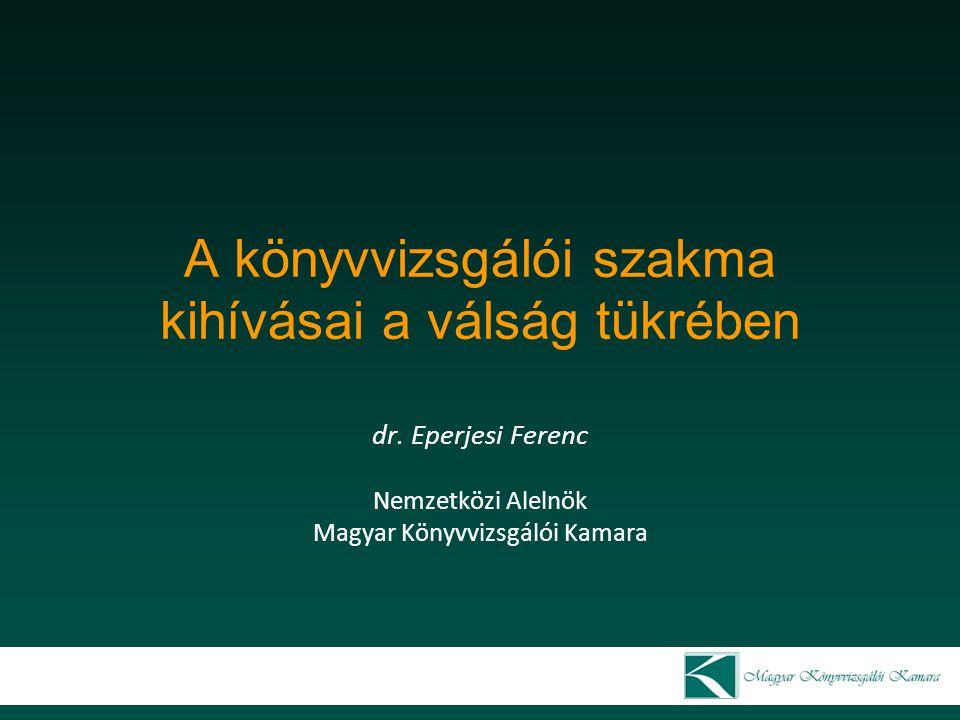 A könyvvizsgálói szakma kihívásai a válság tükrében dr.
