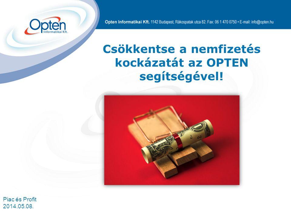 Piac és Profit 2014.05.08. Csökkentse a nemfizetés kockázatát az OPTEN segítségével!