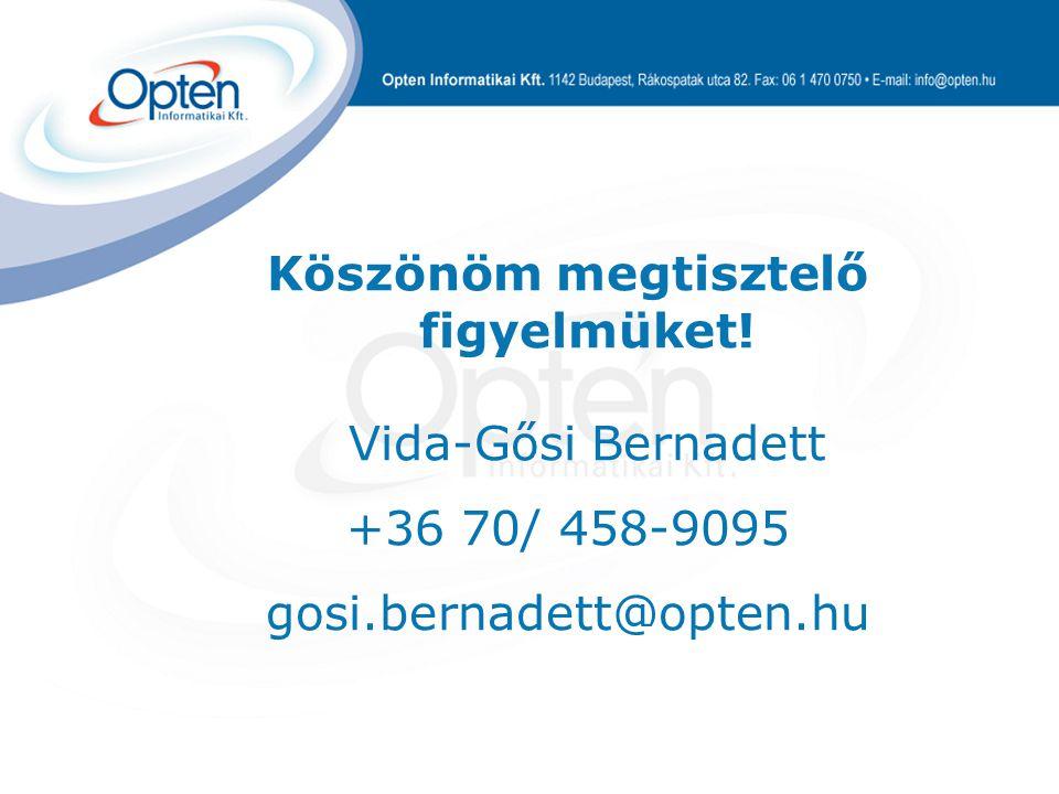 Köszönöm megtisztelő figyelmüket! Vida-Gősi Bernadett +36 70/ 458-9095 gosi.bernadett@opten.hu