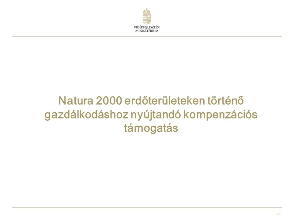 21 Natura 2000 erdőterületeken történő gazdálkodáshoz nyújtandó kompenzációs támogatás