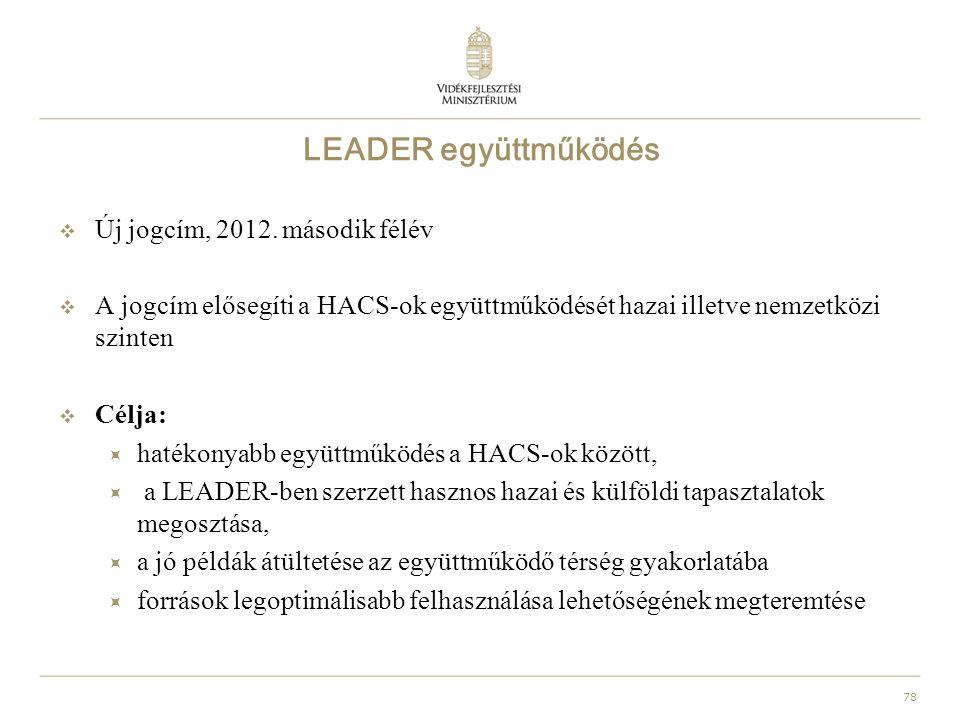 78 LEADER együttműködés  Új jogcím, 2012.