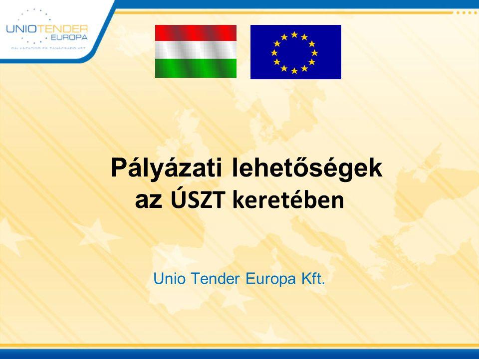 Pályázati lehetőségek az ÚSZT keretében Unio Tender Europa Kft.