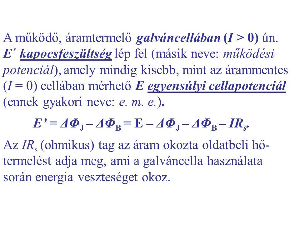 A működő, áramtermelő galváncellában (I > 0) ún.