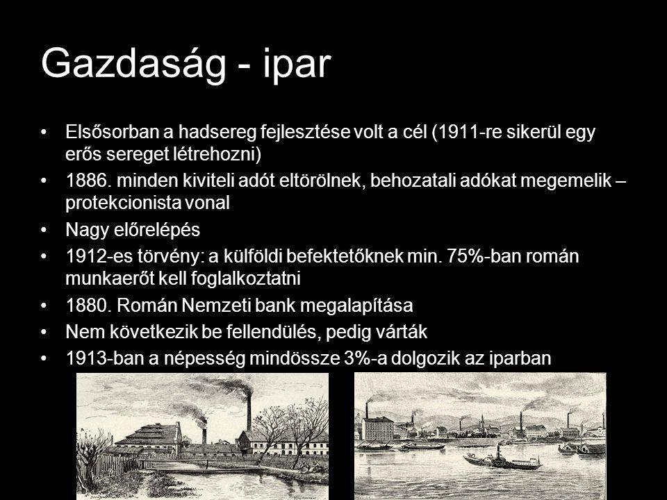 Gazdaság - ipar Elsősorban a hadsereg fejlesztése volt a cél (1911-re sikerül egy erős sereget létrehozni) 1886.