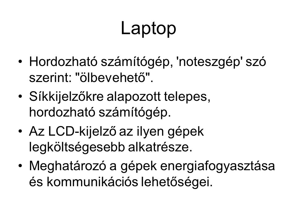 Laptop Hordozható számítógép, noteszgép szó szerint: ölbevehető .