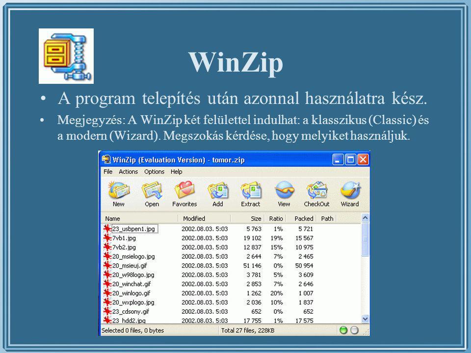 WinZip Az ikonok jelentése: –New: új tömörített állomány létrehozása –Open: meglévő Zip állomány megnyitása –Favorites: kedvencek, a gyakran használt Zip állományok listája –Add: hozzáadás, további fájlok hozzáadása egy meglévő Zip állományhoz –Extract: Zip állomány kibontása –View: megnézés, fájlok megnézése a tömörített állományban –CheckOut: ellenőrzés –Wizard: varázsló, tömörítés Varázsló segítségéve