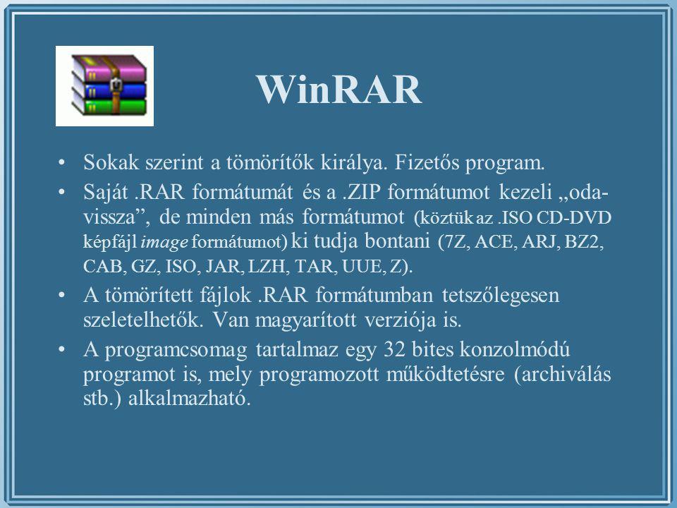 """WinRAR Sokak szerint a tömörítők királya. Fizetős program. Saját.RAR formátumát és a.ZIP formátumot kezeli """"oda- vissza"""", de minden más formátumot (kö"""