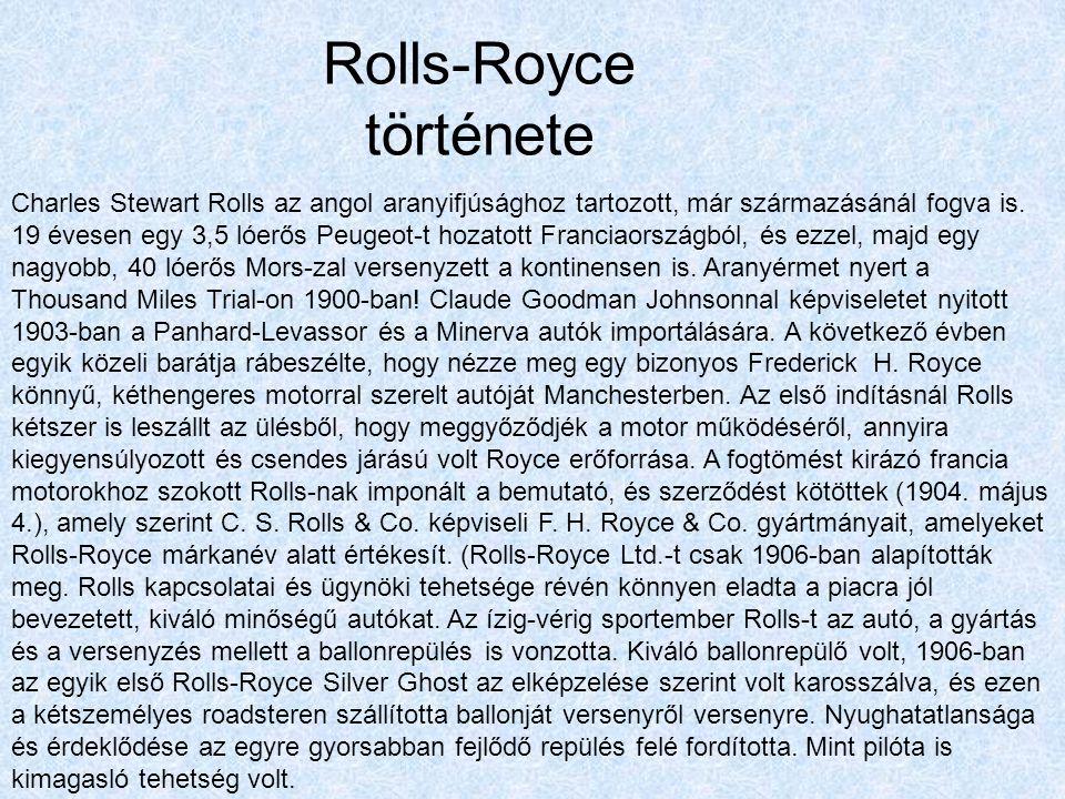 Rolls-Royce története Charles Stewart Rolls az angol aranyifjúsághoz tartozott, már származásánál fogva is.