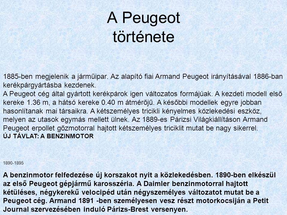 A Peugeot története 1885-ben megjelenik a járműipar.