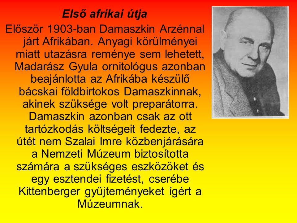 Első afrikai útja Először 1903-ban Damaszkin Arzénnal járt Afrikában.