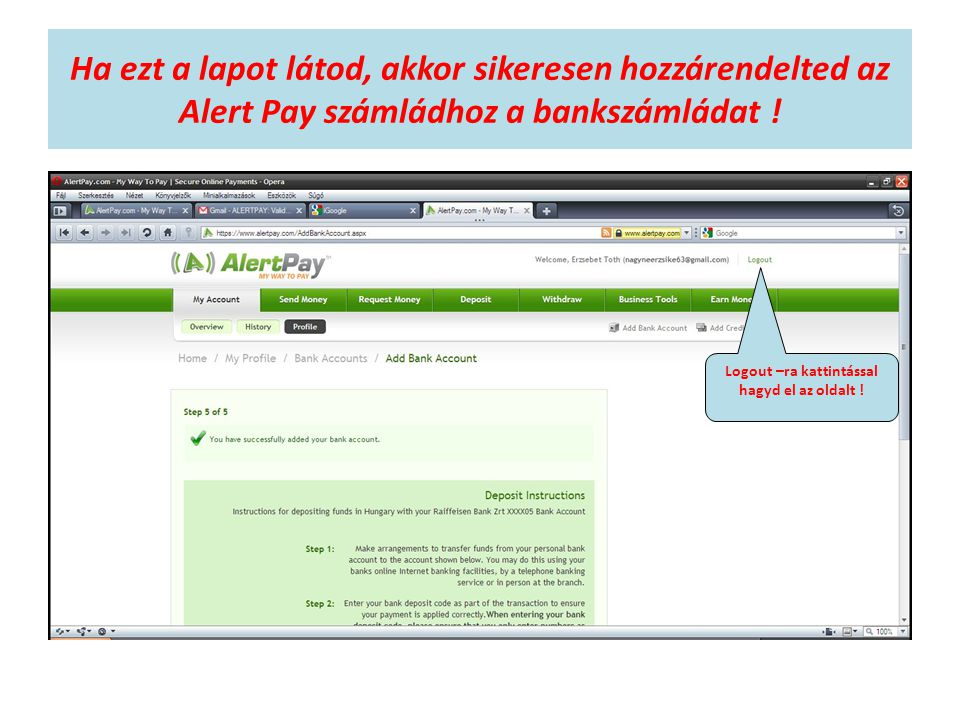 Ha ezt a lapot látod, akkor sikeresen hozzárendelted az Alert Pay számládhoz a bankszámládat .