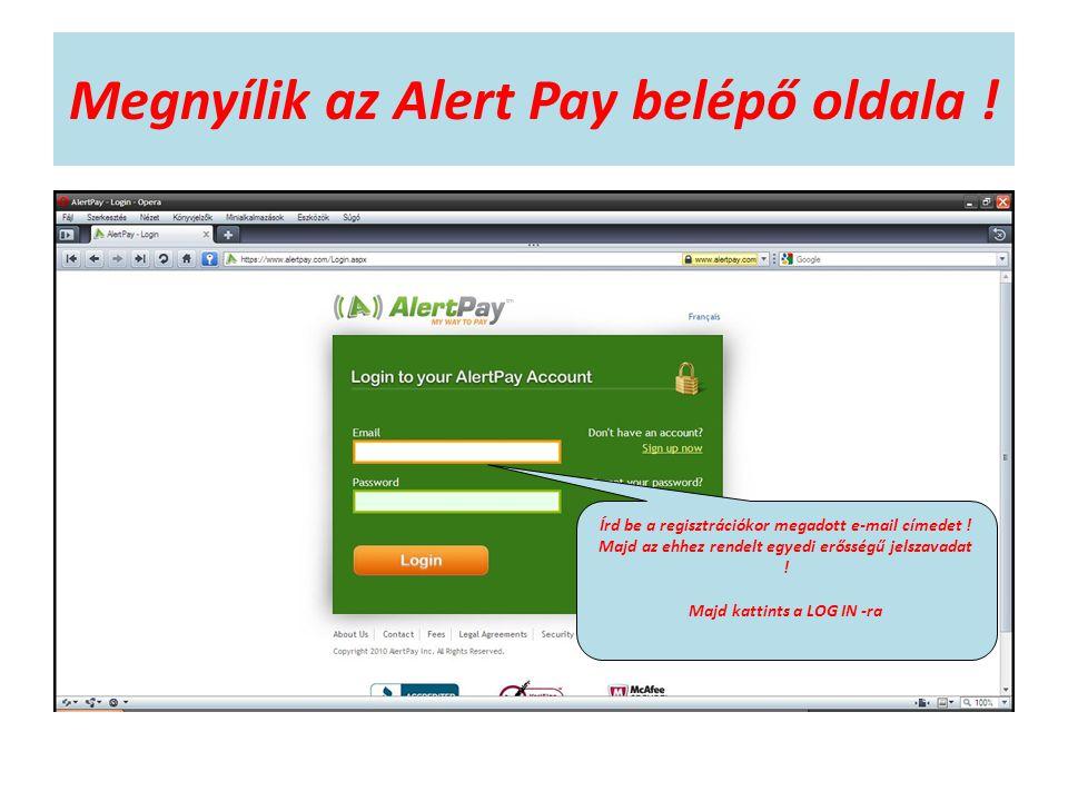 Megnyílik az Alert Pay belépő oldala . Írd be a regisztrációkor megadott e-mail címedet .