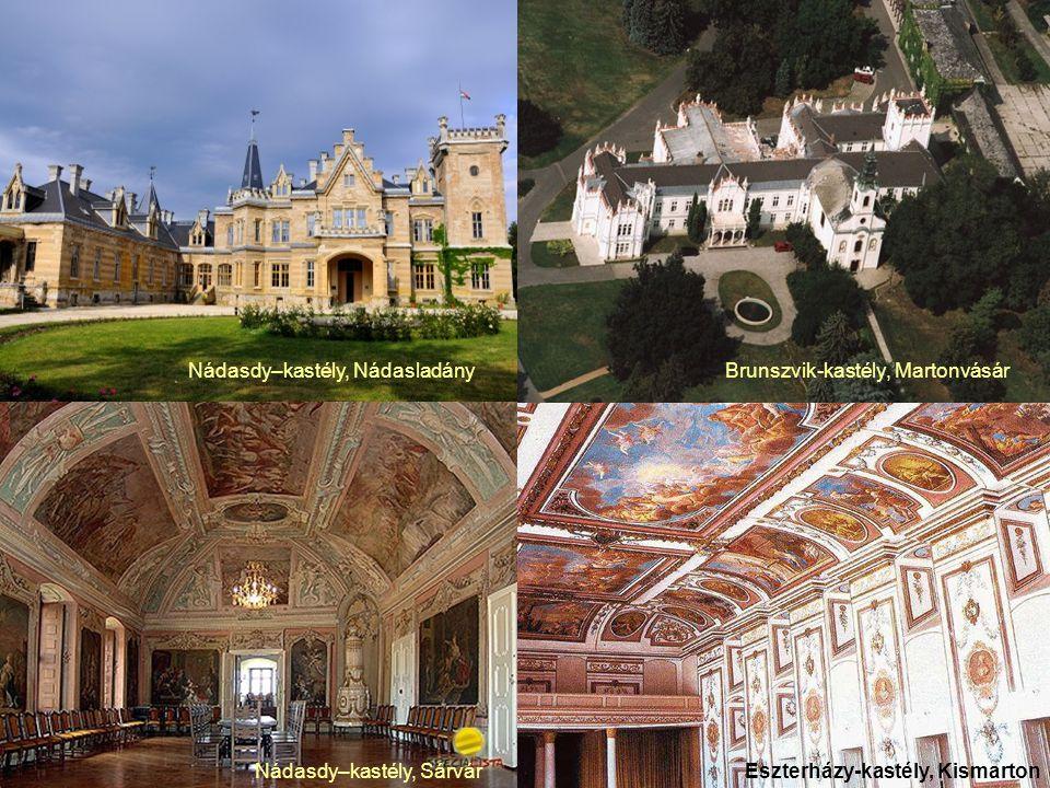 Brunszvik-kastély, MartonvásárNádasdy–kastély, Nádasladány sárvári Nádasdy kastély Nádasdy–kastély, SárvárEszterházy-kastély, Kismarton