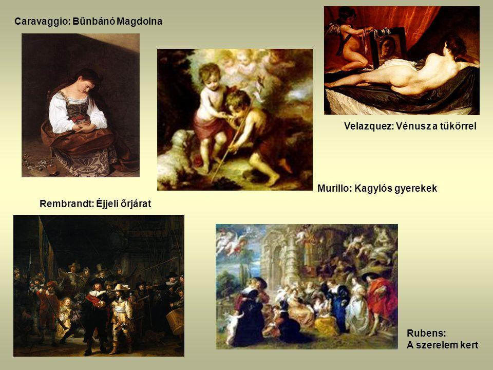 Velazquez: Vénusz a tükörrel Rembrandt: Éjjeli őrjárat Rubens: A szerelem kert Caravaggio: Bűnbánó Magdolna Murillo: Kagylós gyerekek