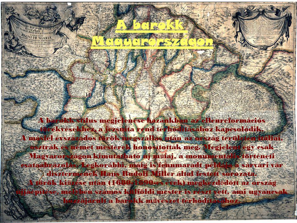 A barokk Magyarországon A barokk stílus megjelenése hazánkban az ellenreformációs törekvésekhez, a jezsuita rend térhódításához kapcsolódik.