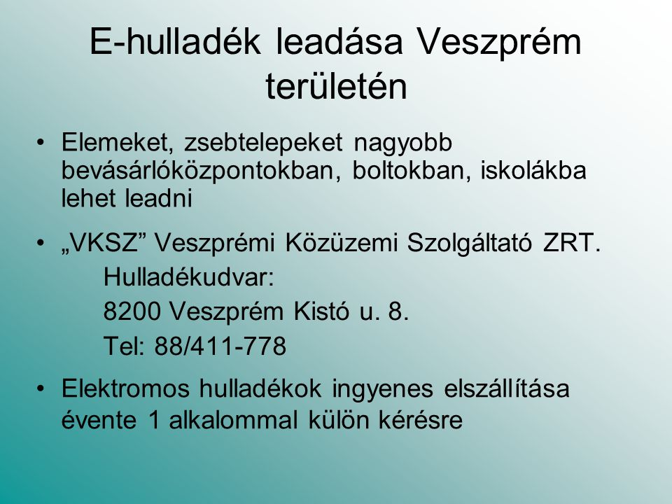 """E-hulladék leadása Veszprém területén """"VKSZ Veszprémi Közüzemi Szolgáltató ZRT."""