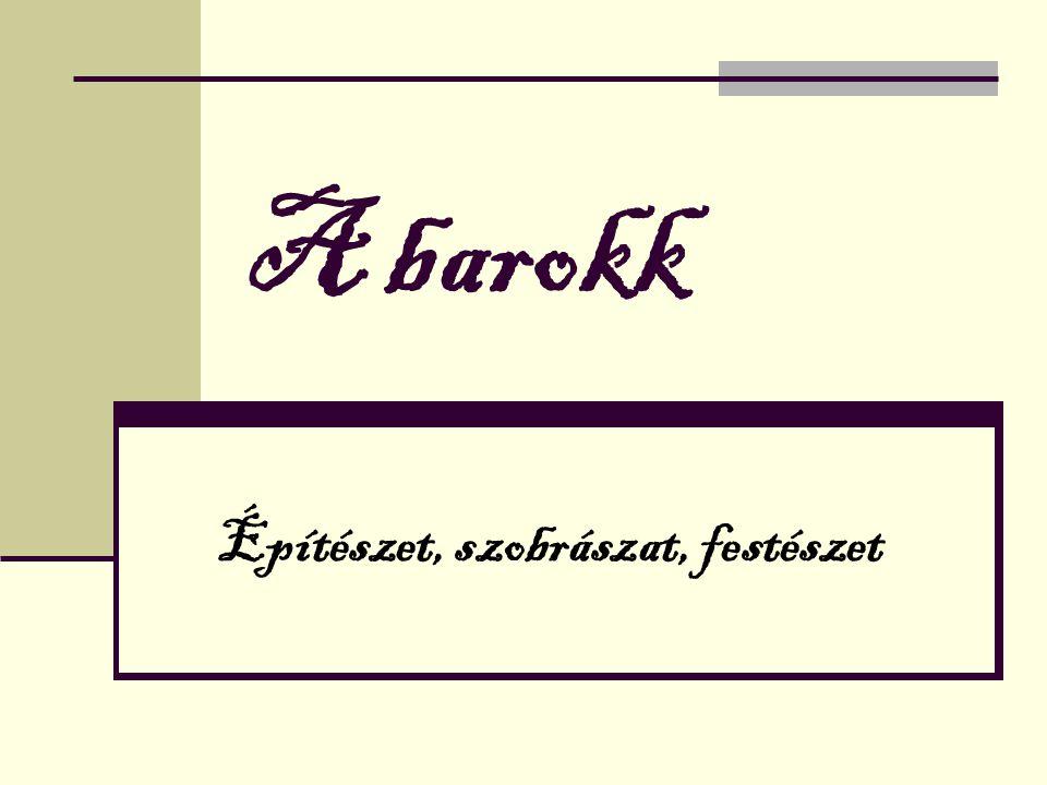 A barokk, mint m ű vészettörténeti stílus A barokk szó az olasz barocco szóból ered, ami nyakatekert okoskodást jelent.