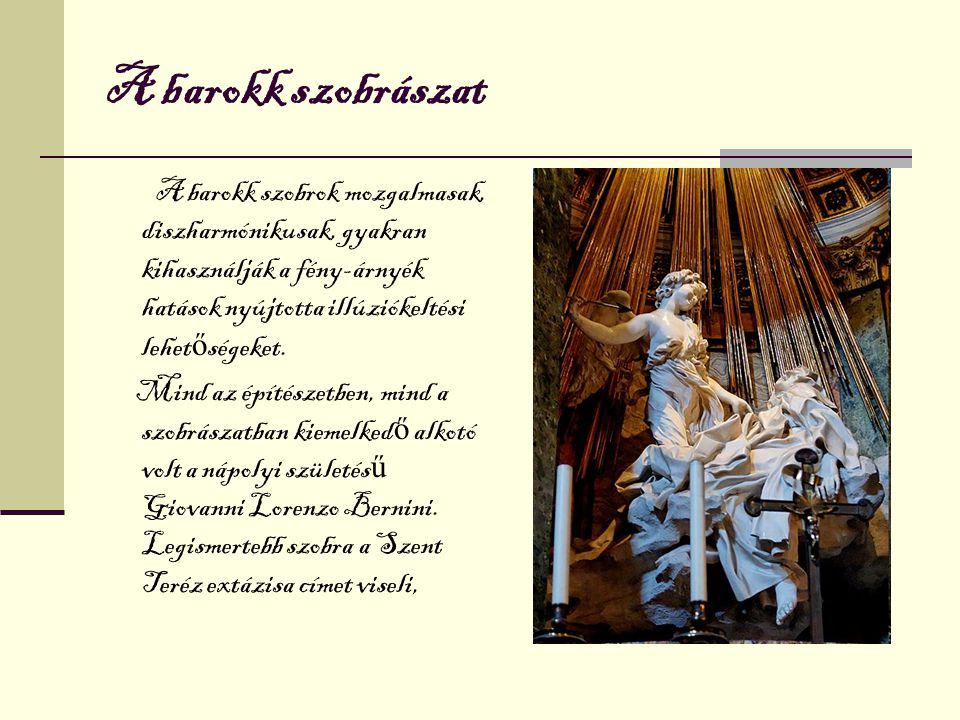 A barokk Magyarországon Magyarországon a török uralom után honosodott meg a barokk stílus.