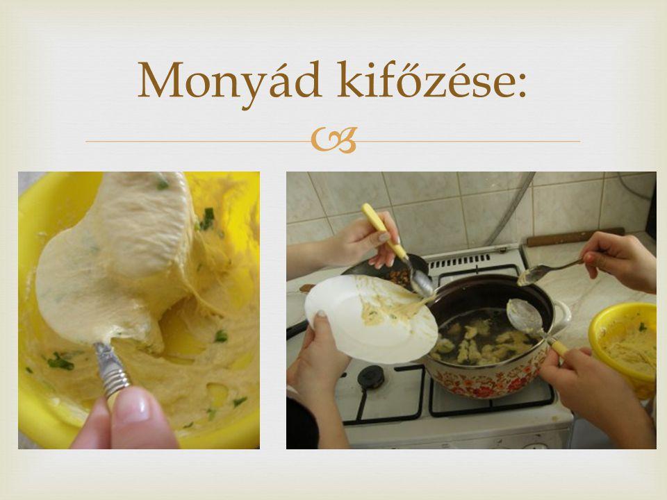  Monyád kifőzése: