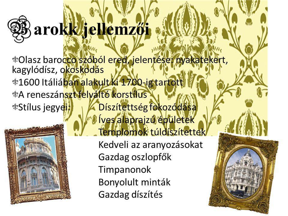 B arokk jellemzői Olasz barocco szóból ered, jelentése: nyakatekert, kagylódísz, okoskodás 1600 Itáliában alakult ki 1700-ig tartott A reneszánszt fel