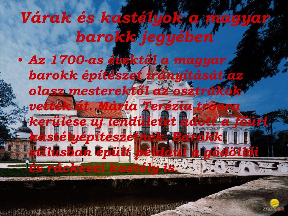 Várak és kastélyok a magyar barokk jegyében Az 1700-as évektől a magyar barokk építészet irányítását az olasz mesterektől az osztrákok vették át. Mári