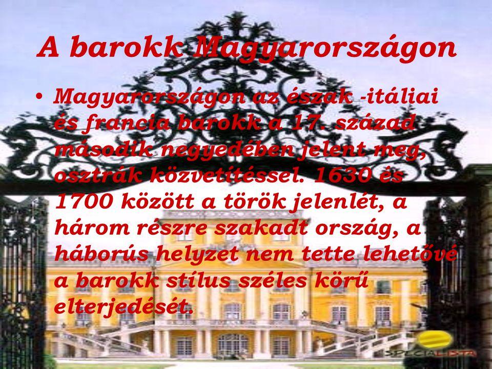 A barokk Magyarországon Magyarországon az észak -itáliai és francia barokk a 17. század második negyedében jelent meg, osztrák közvetítéssel. 1630 és