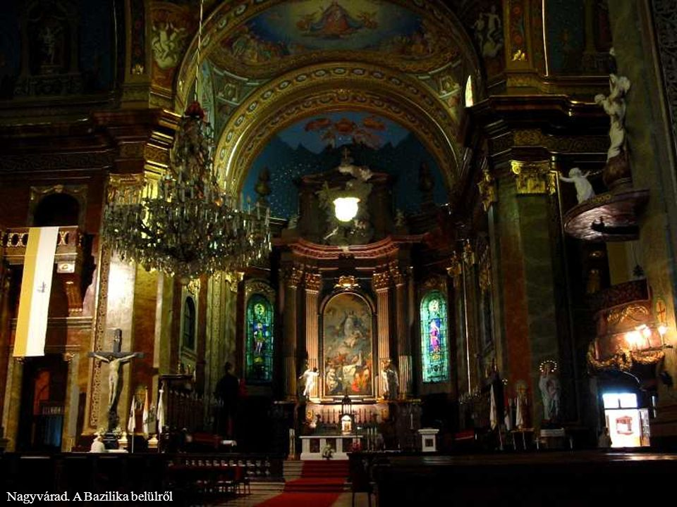 Nagyvárad. A Bazilika A nagyváradi római katolikus bazilika 1752-1780 között épült. A legnagyobb barokk stílusban épült templom Romániában.