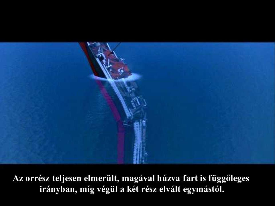 ... ami után nagyobbik rész kezdett függőlegesen süllyedni, a hajó fara pedig visszaesett az óceán felszínére.
