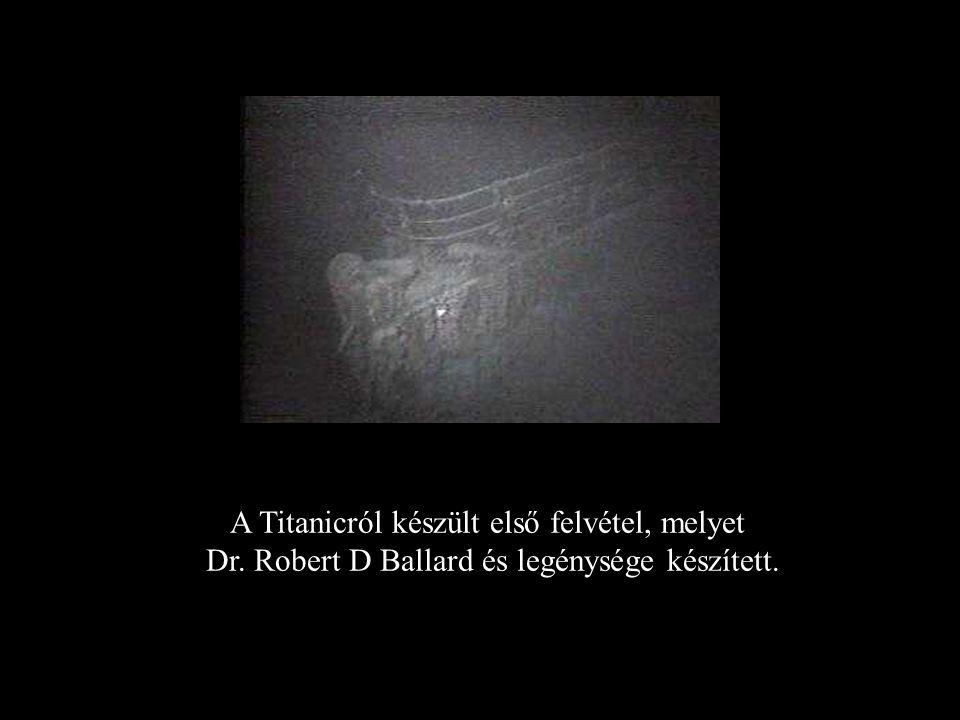 A Titanicot 1912-ben vesztette el a világ, míg közel hét évtizeddel később, 1985 szeptember 1-én Dr. Robert D Ballard meg nem találta az Atlanti óceán