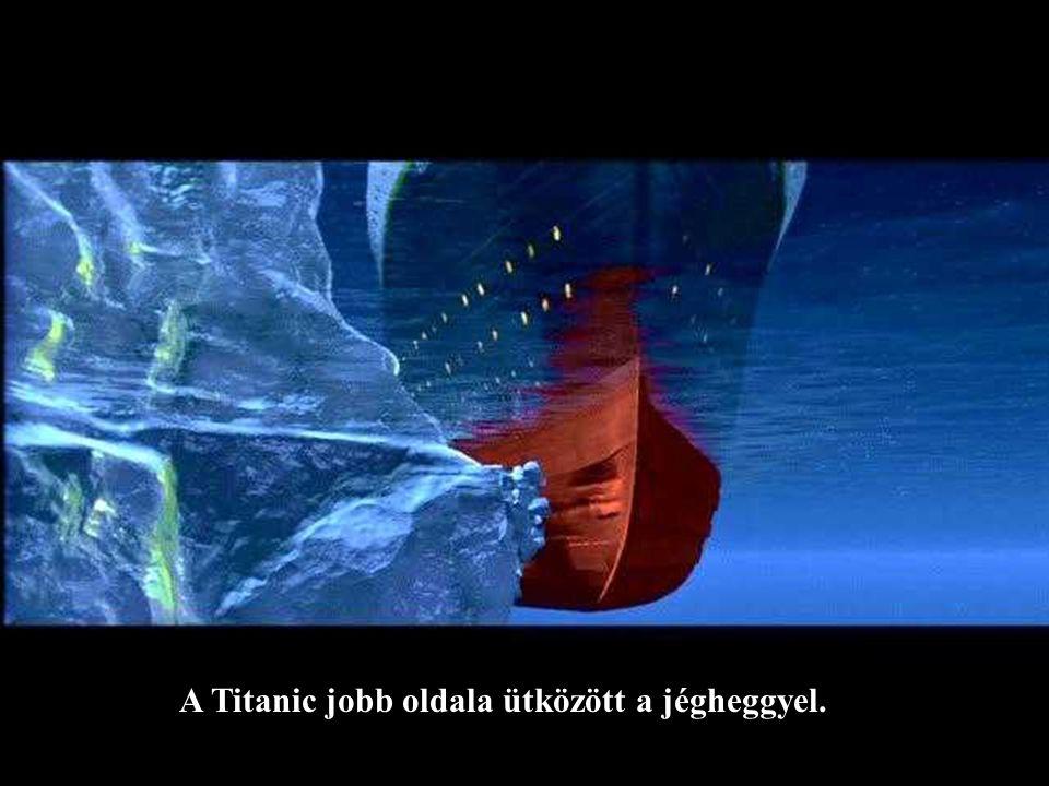 A Titanic jobb oldala ütközött a jégheggyel.