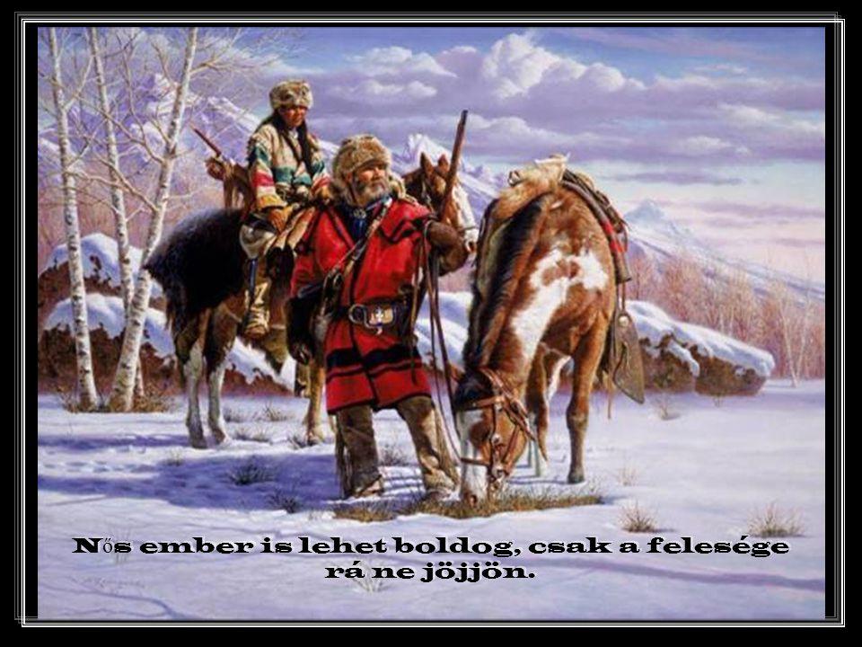 Vak lóval ne vágtass a fák közé.
