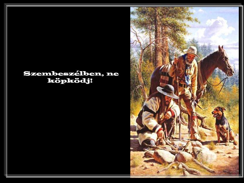 A lóvá tett ellenségen még nem lehet bölényt üldözni.
