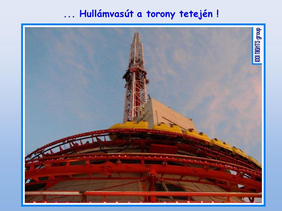 ... Hullámvasút a torony tetején !
