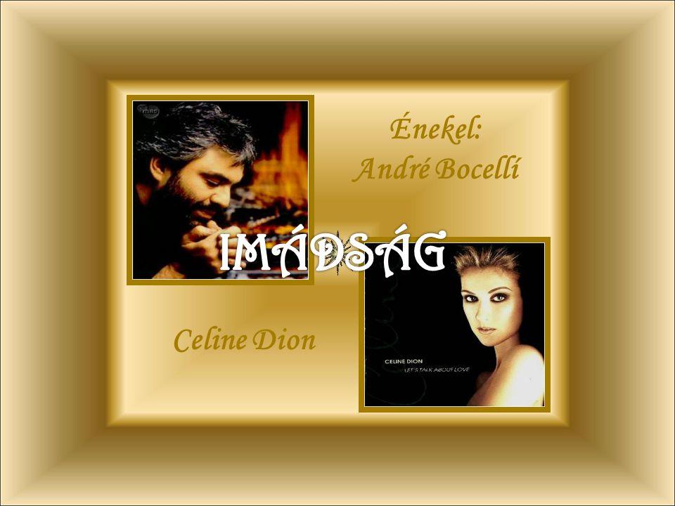 Énekel: André Bocellí Celine Dion
