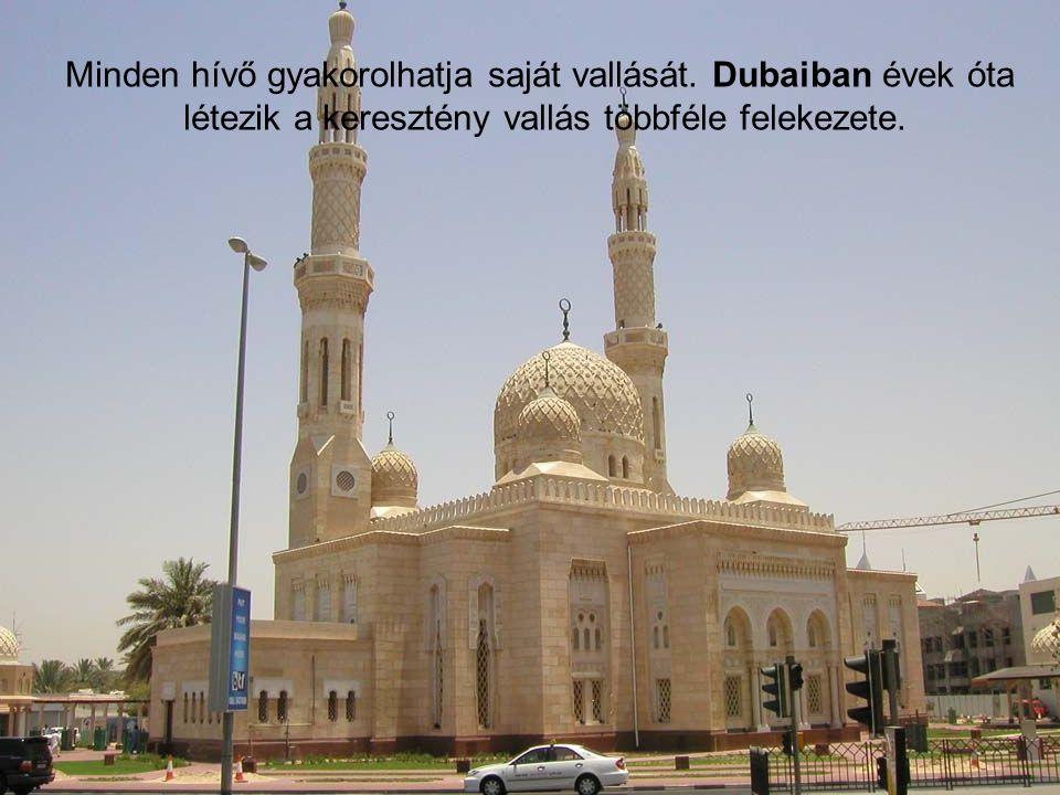 Minden hívő gyakorolhatja saját vallását. Dubaiban évek óta létezik a keresztény vallás többféle felekezete.