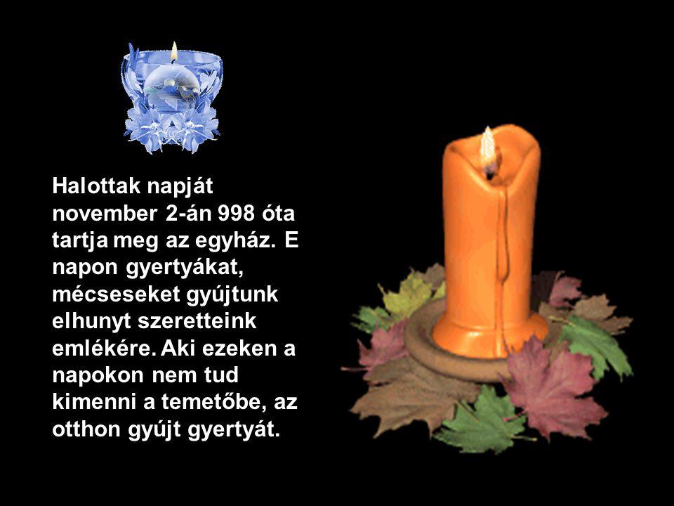 Halottak napját november 2-án 998 óta tartja meg az egyház.