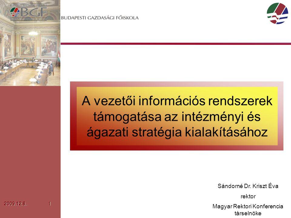 2009.12.8.1 A vezetői információs rendszerek támogatása az intézményi és ágazati stratégia kialakításához Sándorné Dr.