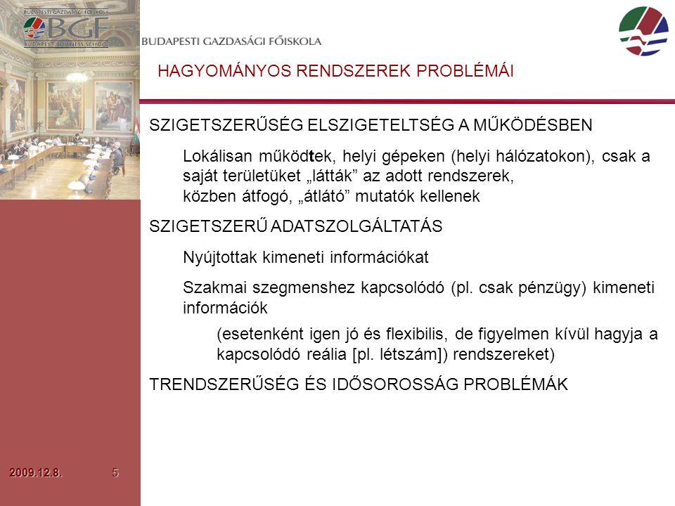 """2009.12.8.5 HAGYOMÁNYOS RENDSZEREK PROBLÉMÁI SZIGETSZERŰSÉG ELSZIGETELTSÉG A MŰKÖDÉSBEN Lokálisan működtek, helyi gépeken (helyi hálózatokon), csak a saját területüket """"látták az adott rendszerek, közben átfogó, """"átlátó mutatók kellenek SZIGETSZERŰ ADATSZOLGÁLTATÁS Nyújtottak kimeneti információkat Szakmai szegmenshez kapcsolódó (pl."""