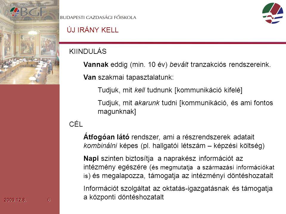 2009.12.8.6 ÚJ IRÁNY KELL KIINDULÁS Vannak eddig (min.