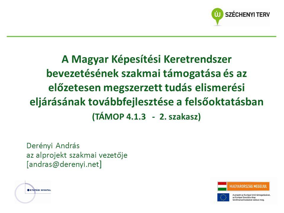 A Magyar Képesítési Keretrendszer bevezetésének szakmai támogatása és az előzetesen megszerzett tudás elismerési eljárásának továbbfejlesztése a felső