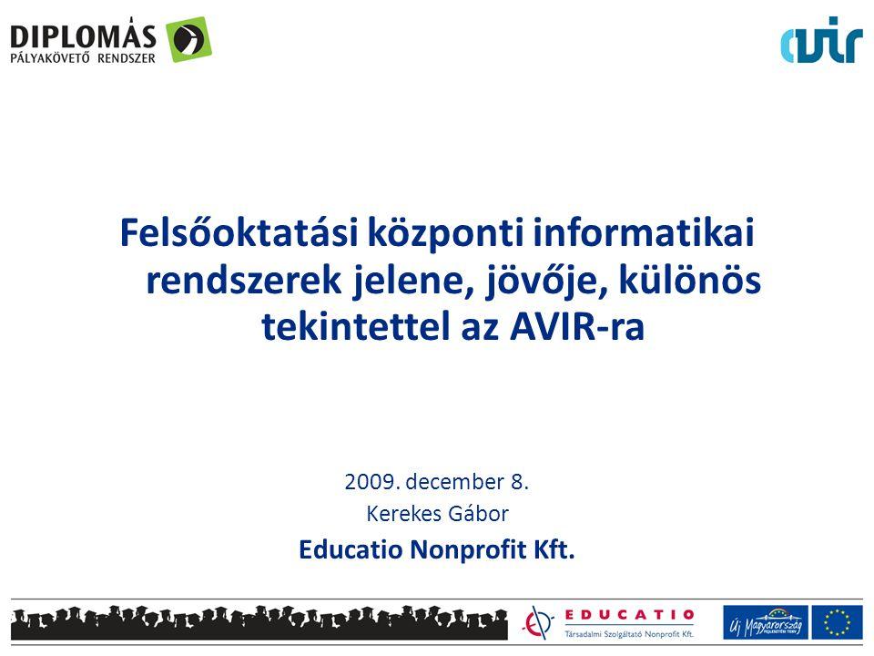Felsőoktatási központi informatikai rendszerek jelene, jövője, különös tekintettel az AVIR-ra 2009.