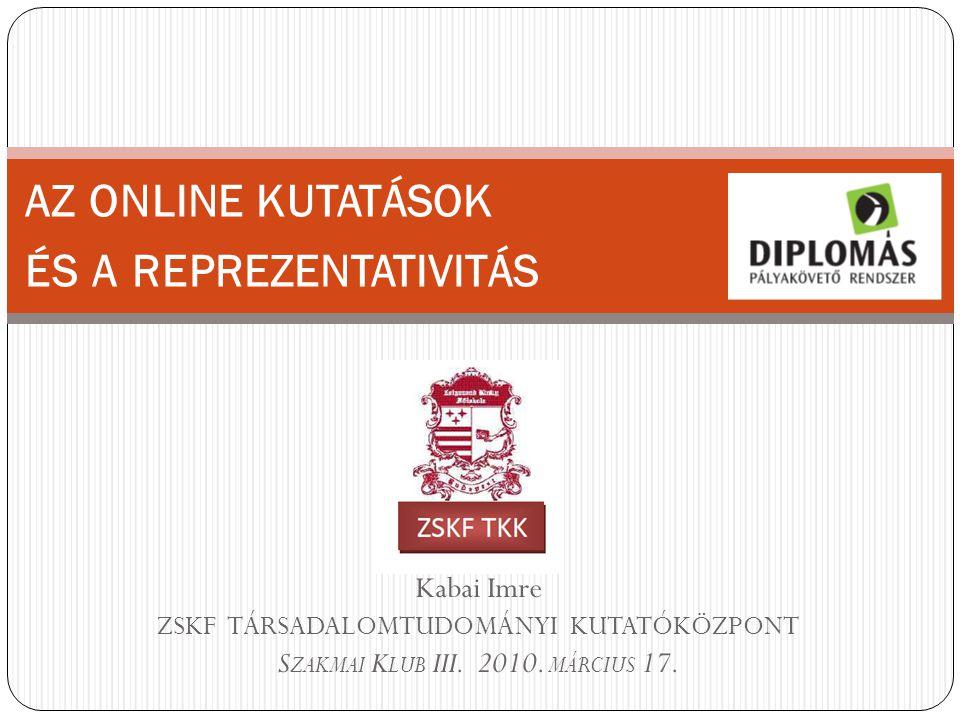 Kabai Imre ZSKF TÁRSADALOMTUDOMÁNYI KUTATÓKÖZPONT S ZAKMAI K LUB III.