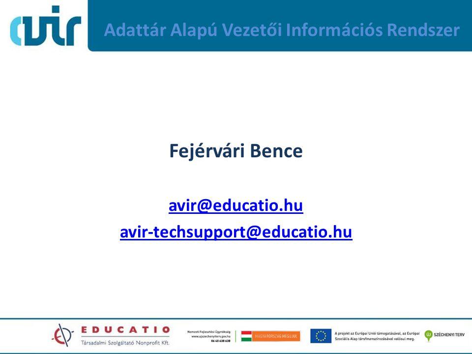 Adattár Alapú Vezetői Információs Rendszer Fejérvári Bence avir@educatio.hu avir-techsupport@educatio.hu