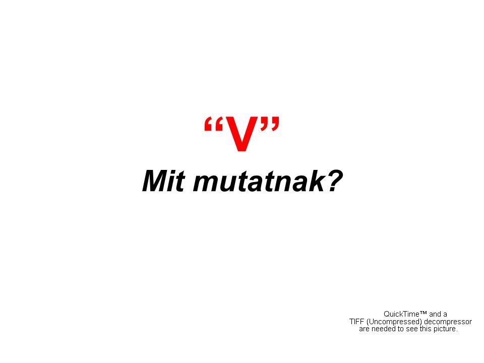 """""""V"""" Mit mutatnak?"""