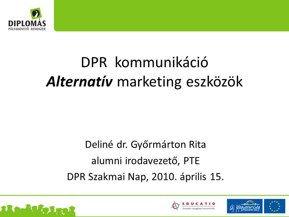 DPR kommunikáció Alternatív marketing eszközök Deliné dr.