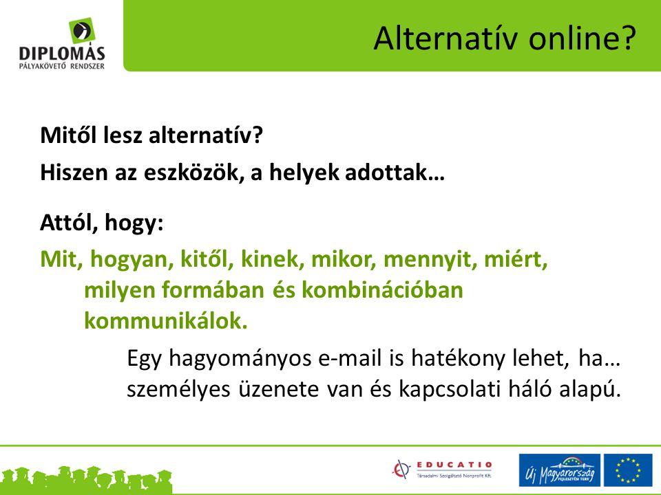 Alternatív online. Mitől lesz alternatív.