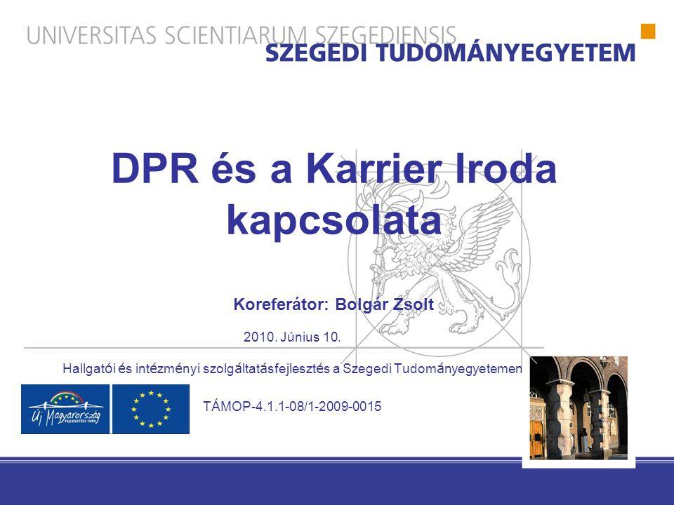 DPR és a Karrier Iroda kapcsolata Koreferátor: Bolgár Zsolt 2010.