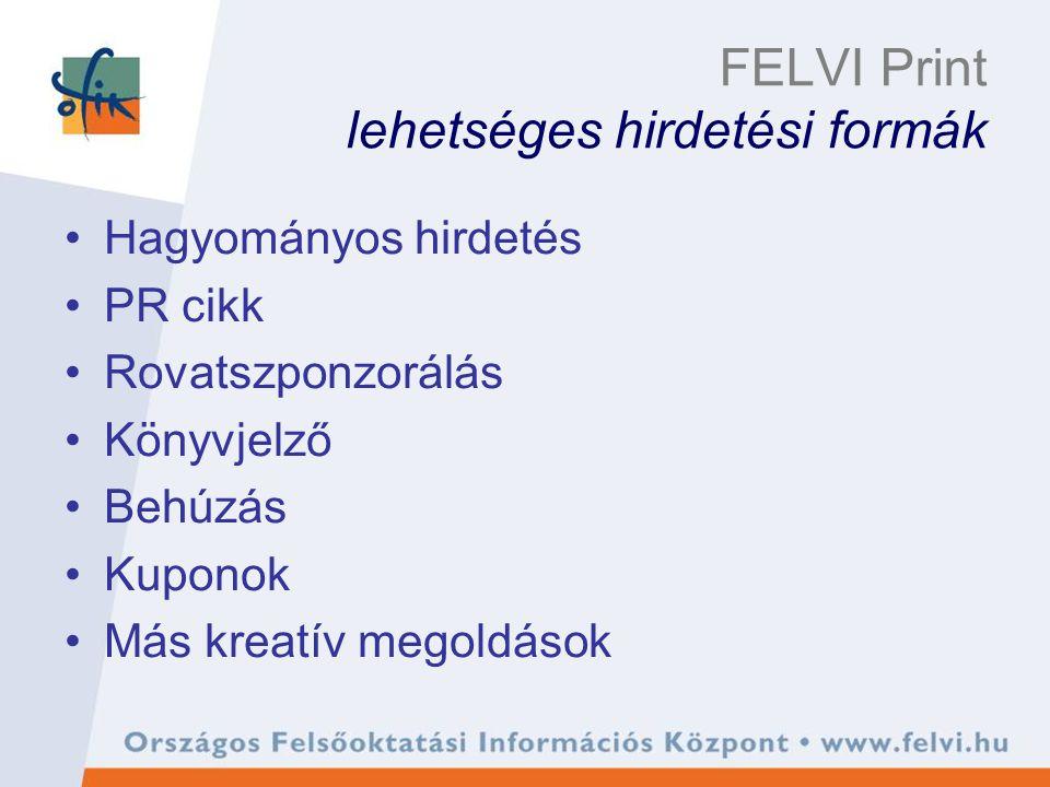 FELVI Online www.felvi.hu A felsőoktatási felvételi eljárás hivatalos honlapja 5 csatorna a könnyebb navigáció érdekében
