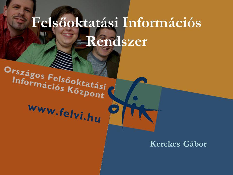 Felsőoktatási Információs Rendszer Kerekes Gábor
